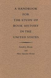 HANDBOOK FOR THE STUDY OF BOOK HISTORY IN THE UNITED STATES