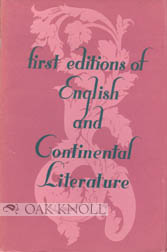 FIRST EDITIONS OF ENGLISH AND CONTINENTAL LITERATURE.