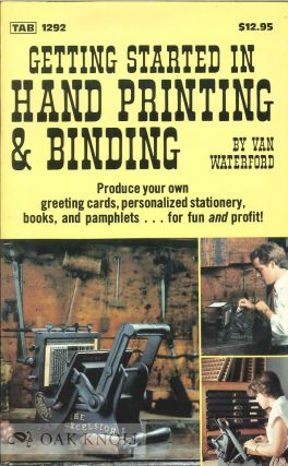 GETTING STARTED IN HAND PRINTING & BINDING. Van Waterford