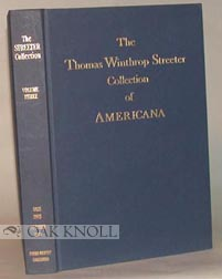 CELEBRATED COLLECTION OF AMERICANA FORMED BY THE LATE THOMAS WINTHROP STREETER, MORRISTOWN, NEW...