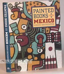 PAINTED BOOKS FROM MEXICO. Gordon Brotherston