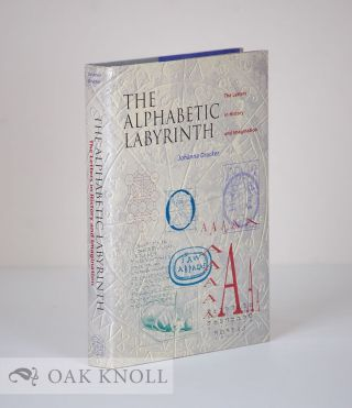 THE ALPHABETIC LABYRINTH, THE LETTERS IN HISTORY AND IMAGINATION. Johanna Drucker.