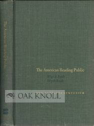 AMERICAN READING PUBLIC, WHAT IT READS, WHY IT READS THE DAEDALUS SYMPOSIUM, WITH REBUTTALS AND...