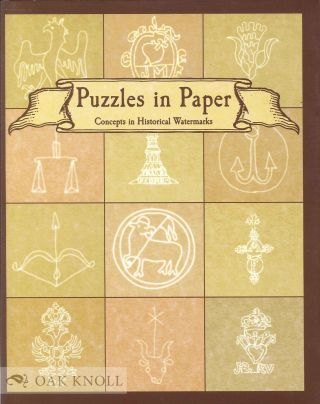 PUZZLES IN PAPER: CONCEPTS IN HISTORICAL WATERMARKS