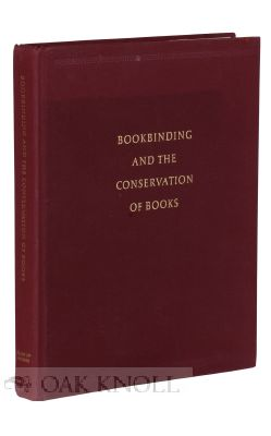 BOOKBINDING AND THE CONSERVATION OF BOOKS, A DICTIONARY OF DESCRIPTIVE TERMINOLOGY. Matt T. Roberts, Don Etherington.