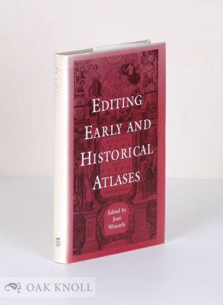 EDITING EARLY AND HISTORICAL ATLASES. Joan Winearls.