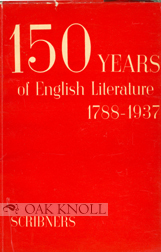 ONE HUNDRED AND FIFTY YEARS OF ENGLISH LITERATURE 1788-1937