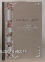 DEAR MR. HUNTER, THE LETTERS OF VOJTECH PREISSIG TO DARD HUNTER 1920 -1925. Vojtech Preissig.