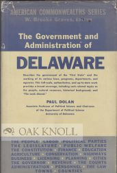 THE GOVERNMENT AND ADMINISTRATION OF DELAWARE