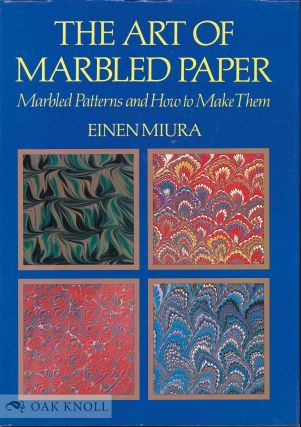 THE ART OF MARBLED PAPER, MARBLED PATTERNS AND HOW TO MAKE THEM. Einen Miura
