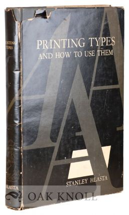 PRINTING TYPES & HOW TO USE THEM. Stanley C. Hlasta.