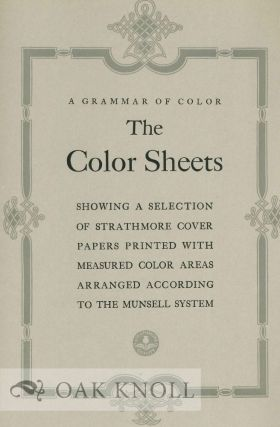 GRAMMAR OF COLOR, ARRANGEMENTS OF STRATHMORE PAPERS IN A VARIETY OF PRINTED COLOR COMBINATION ACCORDING TO THE MUNSELL COLOR SYSTEM.