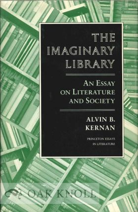THE IMAGINARY LIBRARY. Alvin B. Kernan