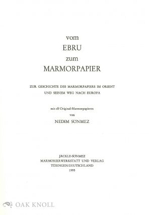 FROM EBRU TO MARBLED PAPER, ON THE HISTORY OF MARBLED PAPER IN THE ORIENT AND ITS WAY TO EUROPE.