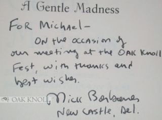 A GENTLE MADNESS: BIBLIOPHILES, BIBLIOMANES, AND THE ETERNAL PASSION FOR BOOKS.