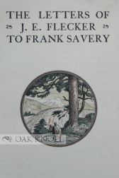 THE LETTERS OF J.E. FLECKER TO FRANK SAVERY.