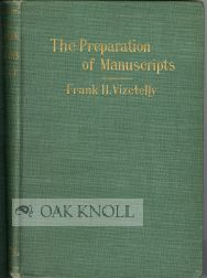 PREPARATION OF MANUSCRIPTS FOR THE PRINTER. Frank H. Vizetelly