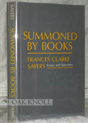 SUMMONED BY BOOKS, ESSAYS AND SPEECHES BY FRANCES CLARKE SAYERS. Frances Clarke Sayers