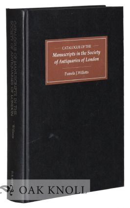 CATALOGUE OF MANUSCRIPTS IN THE SOCIETY OF ANTIQUARIES OF LONDON