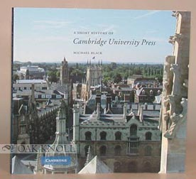 A SHORT HISTORY OF CAMBRIDGE UNIVERSITY PRESS. Michael Black