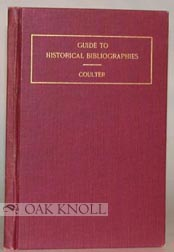 GUIDE TO HISTORICAL BIBLIOGRAPHIES, A CRITICAL AND SYSTEMATIC BIBLIOGRAPHY FOR ADVANCED STUDENTS....