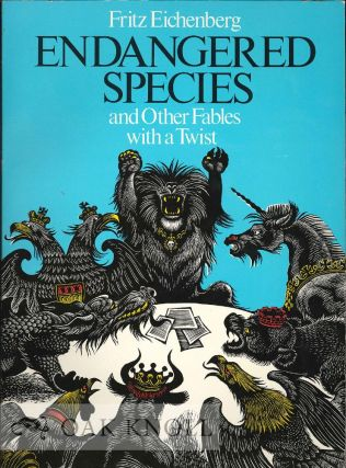 ENDANGERED SPECIES AND OTHER FABLES WITH A TWIST. Fritz Eichenberg.