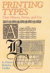 PRINTING TYPES, THEIR HISTORY, FORMS AND USE. Daniel Berkeley Updike.