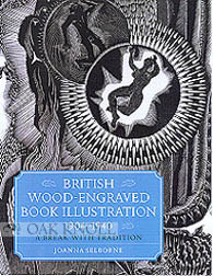 BRITISH WOOD-ENGRAVED BOOK ILLUSTRATION 1904-1940: A BREAK WITH TRADITION
