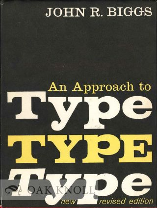 APPROACH TO TYPE. John R. Biggs.