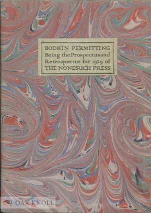 BODKIN PERMITTING, BEING THE PROSPECTUS AND RETROSPECTUS FOR 1929 OF THE NONESUCH PRESS