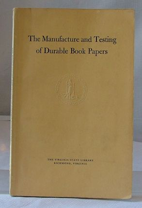THE MANUFACTURE AND TESTING OF DURABLE BOOK PAPERS.