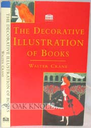THE DECORATIVE ILLUSTRATION OF BOOKS. Walter Crane