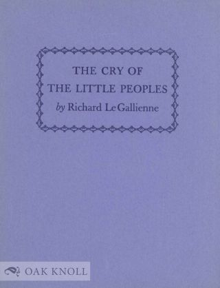 THE CRY OF THE LITTLE PEOPLES. Richard LeGallienne