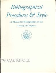 BIBLIOGRAPHICAL PROCEDURES & STYLE A MANUAL FOR BIBLIOGRAPHERS IN THE LIBRARY OF CONGRESS. Blanche Prichard McCrum, Helen Dudenbostel Jones.