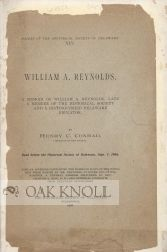 WILLIAM A. REYNOLDS. A MEMOIR OF WILLIAM A. REYNOLDS, LATE A MEMBER OF THE HISTORICAL SOCIETY AND...