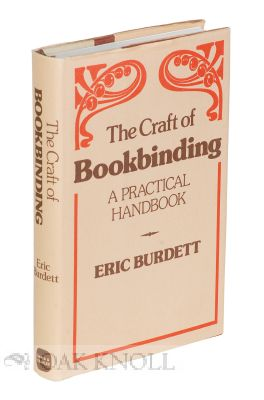 THE CRAFT OF BOOKBINDING, A PRACTICAL HANDBOOK. Eric Burdett
