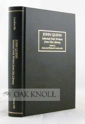 JOHN QUINN, SELECTED IRISH WRITERS FROM HIS LIBRARY. Janis Londraville, eds Richard