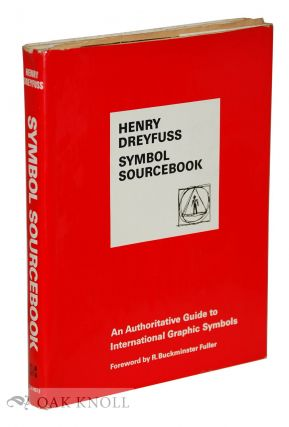 SYMBOL SOURCEBOOK, AN AUTHORITATIVE GUIDE TO INTERNATIONAL GRAPHIC SYMBOLS. Henry Dreyfuss