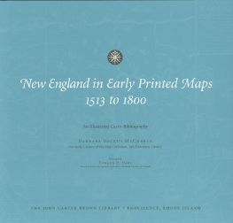 NEW ENGLAND IN EARLY PRINTED MAPS 1513 TO 1800, AN ILLUSTRATED CARTO-BIBLIOGRAPHY. Barbara Backus...