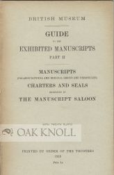 BRITISH MUSEUM GUIDE TO THE EXHIBITED MANUSCRIPTS, PART II