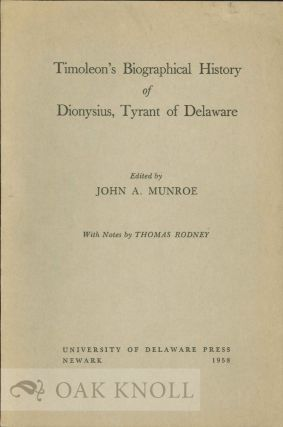 TIMOLEON'S BIOGRAPHICAL HISTORY OF DIONYSIUS, TYRANT OF DELAWARE. John A. Munroe