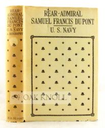 REAR-ADMIRAL SAMUEL FRANCIS DU PONT, UNITED STATES NAVY, A BIOGRAPHY