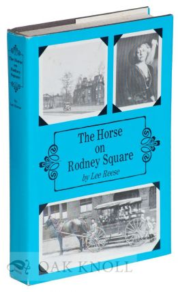 THE HORSE ON RODNEY SQUARE. Lee Reese