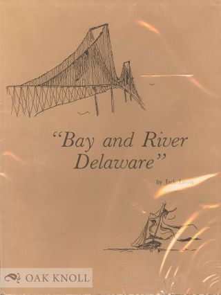 THE BAY AND RIVER DELAWARE. Jack Lewis