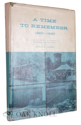 A TIME TO REMEMBER, 1920-1960, PICTURE STORY OF FORTY YEARS IN THE HISTORY OF NORTHERN NEW CASTLE...