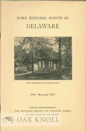 A GUIDE TO SOME HISTORIC POINTS IN DELAWARE.