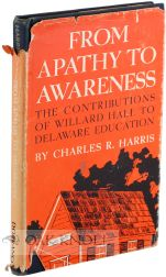 FROM APATHY TO AWARENESS, THE CONTRIBUTIONS OF WILLARD HALL TO DELAWAR E EDUCATION. Charles R....