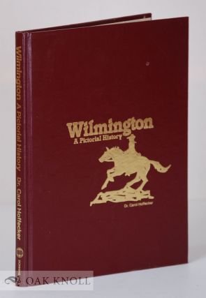 WILMINGTON, A PICTORIAL HISTORY