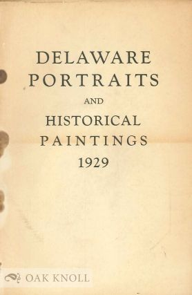 CATALOGUE OF DELAWARE PORTRAITS COLLECTED BY THE DELAWARE STATE PORTRA ITS COLLECTED BY THE...