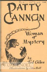 PATTY CANNON, WOMAN OF MYSTERY. Ted Giles.